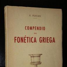 Libros de segunda mano: COMPENDIO DE FONÉTICA GRIEGA. PARA USO DE LOS ASPIRANTES A LA LICENCIATURA EN LETRAS.. Lote 194376606