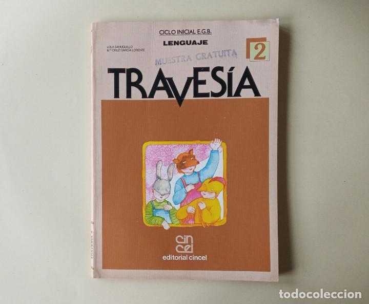 TRAVESÍA 2 - CICLO INICIAL EGB LENGUAJE - EDITORIAL CINCEL (Libros de Segunda Mano - Libros de Texto )