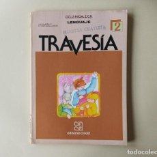 Libros de segunda mano: TRAVESÍA 2 - CICLO INICIAL EGB LENGUAJE - EDITORIAL CINCEL. Lote 194513815