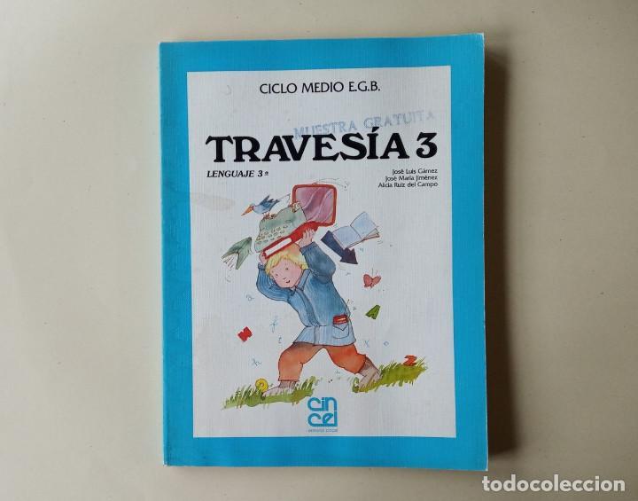 TRAVESÍA 3 - CICLO MEDIO EGB LENGUAJE - EDITORIAL CINCEL (Libros de Segunda Mano - Libros de Texto )