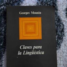Libros de segunda mano: GEORGES MOUNIN CLAVES PARA LA LINGÜÍSTICA. Lote 194538487