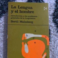 Libros de segunda mano: LA LENGUA Y EL HOMBRE BERTIL MALMBERG. Lote 194538518