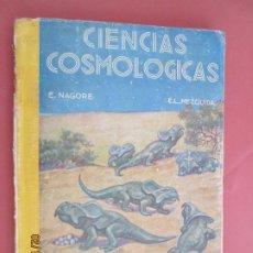 Libros de segunda mano: CIENCIAS COSMOLÓGICAS ,E NAGORE E L MEZQUIDA ,TERCER CURSO - ECIR VALENCIA PLAN 1938 . Lote 194621353