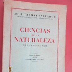 Libros de segunda mano: CIENCIAS DE LA NATURALEZA , SEGUNDO CURSO - JOSE TABOAS SALVADOR - 1943. Lote 194627775