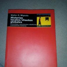 Libros de segunda mano: HISTORIAS LOCALES/ DISEÑOS GLOBALES...2003. Lote 194640396