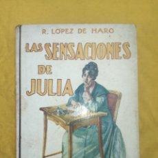 Libros de segunda mano: LOPEZ DE HARO LAS SENSACIONES DE JULIA. Lote 194758471