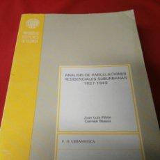 Libros de segunda mano: ANALISIS DE PARCELACIONES RESIDENCIALES SUBURBANAS 1827-1949. Lote 194789546