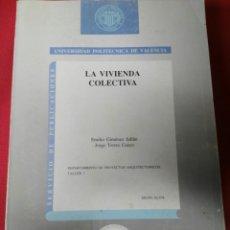 Libros de segunda mano: LA VIVIENDA COLECTIVA. Lote 194824806