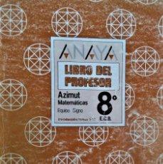 Libros de segunda mano: ANAYA - LIBRO DEL PROFESOR - AZIMUT MATEMÁTICAS - 8º. EGB - EQUIPO SIGNO. Lote 194858670