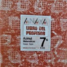 Libros de segunda mano: ANAYA - LIBRO DEL PROFESOR - AZIMUT MATEMÁTICAS - 7º. EGB - EQUIPO SIGNO. Lote 194859331