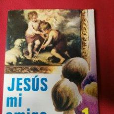 Libros de segunda mano: JESUS MI AMIGO 1 E.G.B.. Lote 194862468