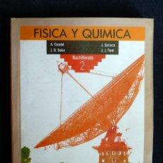 Libros de segunda mano: FÍSICA Y QUÍMICA, 2 BACHILLERATO. ANAYA, 1989. Lote 194925767