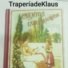 Libros de segunda mano: CUENTOS EXTRAORDINARIOS - S. CALLEJA - MADRID - REPRODUCCION - TDK123. Lote 194977768