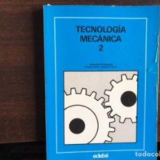 Libros de segunda mano: TECNOLOGÍA MECÁNICA 2. EDEBÉ . DIFÍCIL. Lote 194982176