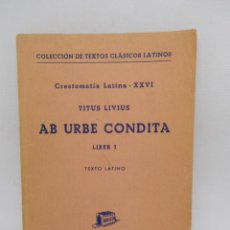 Libros de segunda mano: LIBROS COLECCIÓN DE TEXTOS CLÁSICOS LATINOS. AB URBE CONDITA. BOSCH. 1960.. Lote 195009405