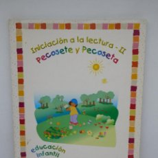 Libros de segunda mano: LIBRO PECOSETE Y PECOSETA. INICIACIÓN A LA LECTURA II. ALGAIDA. AÑO 2002. . Lote 195011377