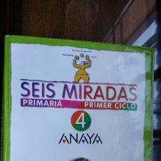 Libros de segunda mano: SEIS MIRADAS,PRIMARIA, PRIMER CICLO 4 ANAYA. Lote 195018200