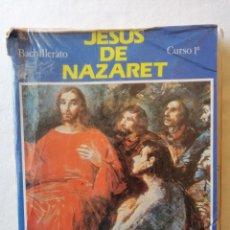 Libros de segunda mano: LIBRO JESUS DE NAZARET BACHILLERATO CURSO 1º PROGRAMACION CATOLICA PROMOCION POPULAR CRISTIANA 1991. Lote 195047011