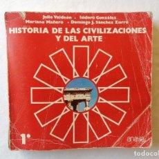 Libros de segunda mano: HISTORIA DE LAS CIVILIZACIONES Y DEL ARTE 1º ANAYA 1983 JULIO VALDEON ISIDORO GONZALEZ MAÑERO ZURROH. Lote 195047411