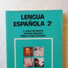 Libros de segunda mano: LENGUA ESPAÑOLA 2º J. JESUS DE BUSTOS ANTONIO NARBONA MIGUEL ANGEL GONZALEZ EDITOR ANAYA F. P. 1982. Lote 195048913