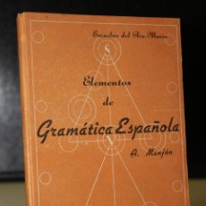 Libros de segunda mano: MANUALES MANJÓN PARA USO DE LAS ESCUELAS DEL AVE-MARÍA: ELEMENTOS DE GRAMÁTICA ESPAÑOLA.. Lote 195082956