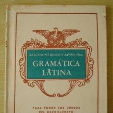 Libros de segunda mano: BARTOLOME BOSCH Y SANSO : GRAMATICA LATINA - EDICION PALMA DE MALLORCA 1963 IMPRENTA MOSSEN ALCOVER. Lote 195128437