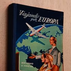 Libros de segunda mano: VIAJANDO POR EUROPA. (2ª EDICIÓN, 1963) - J. ONIEVA, ANTONIO. Lote 195178473