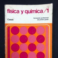 Libros de segunda mano: FISICA Y QUIMICA / 1 - FORMACION PROFESIONAL PRIMER GRADO - CASAS - BRUÑO EDEBÉ 1ª ED. 1975. Lote 195276683