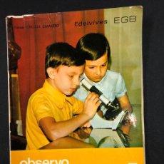 Libros de segunda mano: OBSERVO Y EXPERIMENTO 5º EGB , NATURALEZA - T. CALLEJA GUIJARRO - EDELVIVES 1972. Lote 195312733