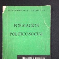 Libros de segunda mano: FORMACION POLITICO-SOCIAL SECCION FEMENINA. TERCER CURSO DE BACHILLERATO. MADRID 1960. Lote 195315253