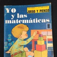 Libros de segunda mano: YO Y LAS MATEMATICAS, JUEGO Y PIENSO. J.NORIEGA Y M.I. ALVAREZ. H.S.R. 2ª EDICION 1974. Lote 195317035