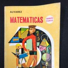 Libros de segunda mano: MATEMATICAS QUINTO CURSO ALVAREZ - EDITORIAL MIÑON 6ª ED. 1968. Lote 195317855