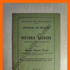 Libros de segunda mano: PROGRAMA DE RELIGION - HISTORIA SAGRADA ANTIGUO TESTAMENTO, M. VILLAPÚN SANCHA 1952. Lote 195319156