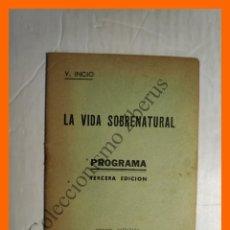 Libros de segunda mano: LA VIDA SOBRENATURAL - V. INCIO - PROGRAMA 3ª EDICIÓN - . Lote 195332123