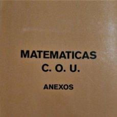 Libros de segunda mano: I.N.B.A.D. - MATEMATICAS DE C.O.U. - ANEXOS. Lote 195337381