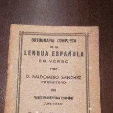 Libros de segunda mano: ORTOGRAFÍA COMPLETA DE LA LENGUA ESPAÑOLA EN VERSO. LIBRITO DE 1940.. Lote 195338036