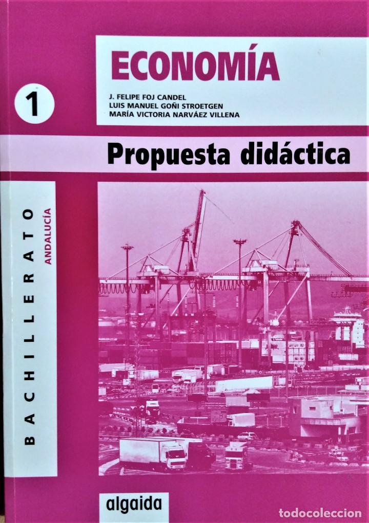 ECONOMÍA - 1º BACHILLERATO - ALGAIDA - PROPUESTA DIDÁCTICA - JOSÉ FELIPE FOJ CANDEL (Libros de Segunda Mano - Libros de Texto )