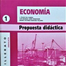 Libros de segunda mano: ECONOMÍA 1º BACHILLERATO - PROPUESTA DIDÁCTICA - JOSÉ FELIPE FOJ CANDEL - ALGAIDA. Lote 195338925