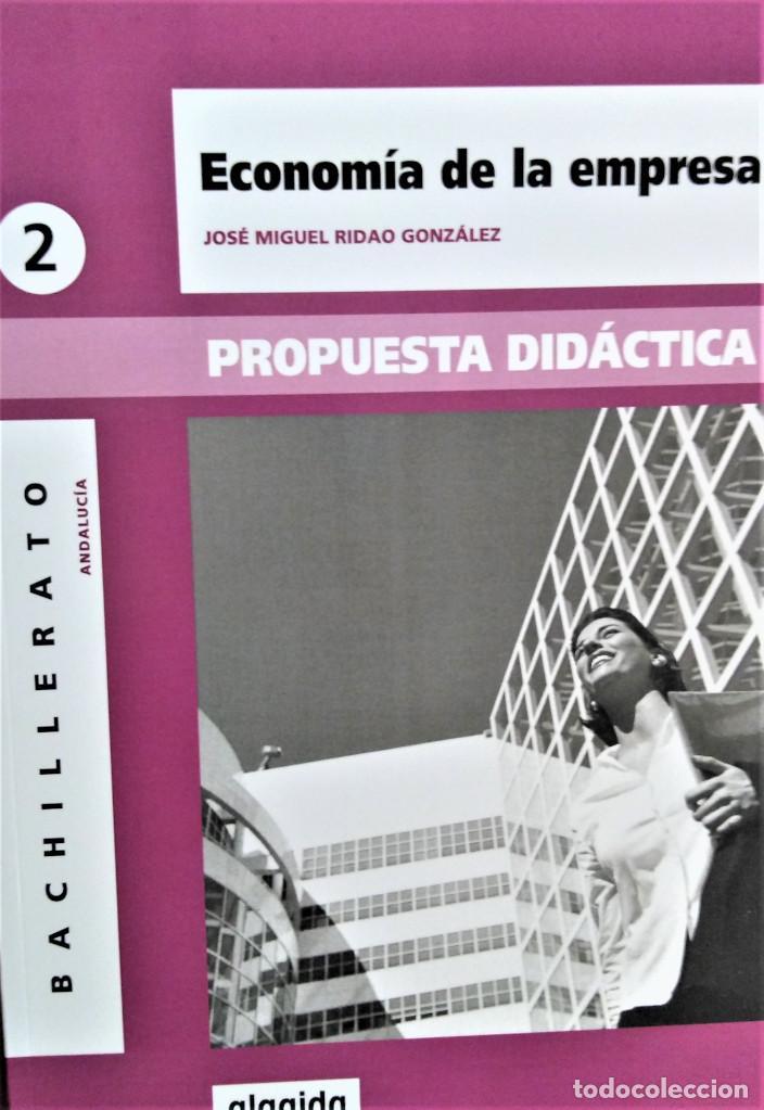 ECONOMÍA DE LA EMPRESA - 2º BACHILLERATO - PROPUESTA DIDÁCTICA - JOSÉ MIGUEL RIDAO - ALGAIDA (Libros de Segunda Mano - Libros de Texto )