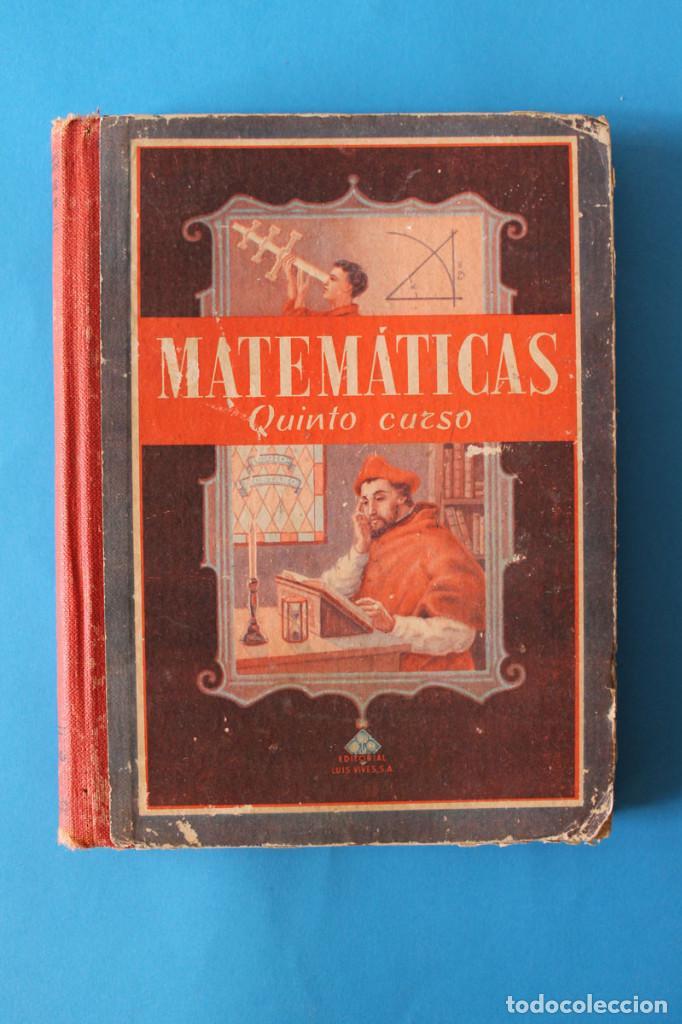 LIBRO MATEMÁTICAS QUINTO CURSO - LUIS VIVES - 1951 (Libros de Segunda Mano - Libros de Texto )