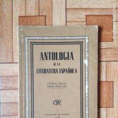 Libros de segunda mano: ANTOLOGÍA DE LA LITERATURA ESPAÑOLA - 1938. Lote 195359000