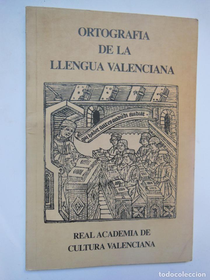 ORTOGRAFIA DE LA LLENGUA VALENCIANA DE LA REAL ACADEMIA DE CULTURA VALENCIANA. 1994 (Libros de Segunda Mano - Libros de Texto )