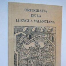 Libros de segunda mano: ORTOGRAFIA DE LA LLENGUA VALENCIANA DE LA REAL ACADEMIA DE CULTURA VALENCIANA. 1994. Lote 195364530