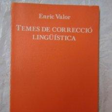Libros de segunda mano: TEMES DE CORRECCIÓ LINGÜÍSTICA. VALOR ENRIC. 1984. Lote 195365543
