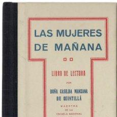 Libros de segunda mano: DOÑA CASILDA MANZANA DE QUINTILLÁ : LAS MUJERES DE MAÑANA. LIBRO DE LECTURA. (FACSÍMIL EDICIÓN 1927). Lote 195366043