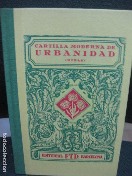 CARTILLA MODERNA DE URBANIDAD (NIÑAS) EDITORIAL F.D.T. 1929. FACSIMIL DEL 2007. (Libros de Segunda Mano - Libros de Texto )