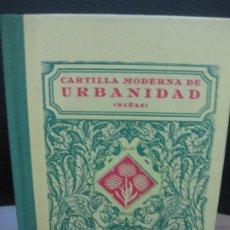 Libros de segunda mano: CARTILLA MODERNA DE URBANIDAD (NIÑAS) EDITORIAL F.D.T. 1929. FACSIMIL DEL 2007.. Lote 195376726