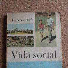 Libros de segunda mano: VIDA SOCIAL. VIGIL (FRANCISCO) MADRID, DONCEL, 1968.. Lote 195386086