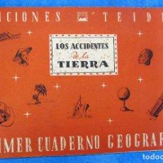 Libros de segunda mano: LOS ACCIDENTES DE LA TIERRA. PRIMER CUADERNO GEOGRÁFICO. EDICIONES TEIDE, 1949. . . Lote 195401988