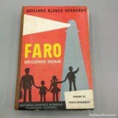 Libros de segunda mano: FARO ENCICLOPEDIA ESCOLAR EDITORIAL SANCHEZ RODRIGO 1963. Lote 195457363
